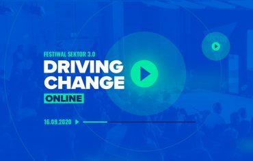 Festiwal Sektor 3.0 Driving Change Online